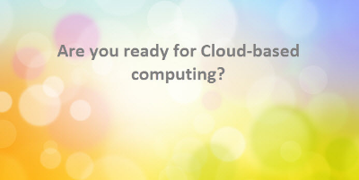Are you ready to move your computing to the cloud?